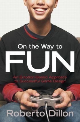 On the Way to Fun: An Emotion-Based Approach to Successful Game Design, 1st Edition (Paperback) book cover