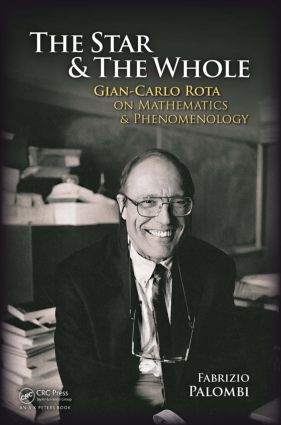 The Star and the Whole: Gian-Carlo Rota on Mathematics and Phenomenology, 1st Edition (Paperback) book cover