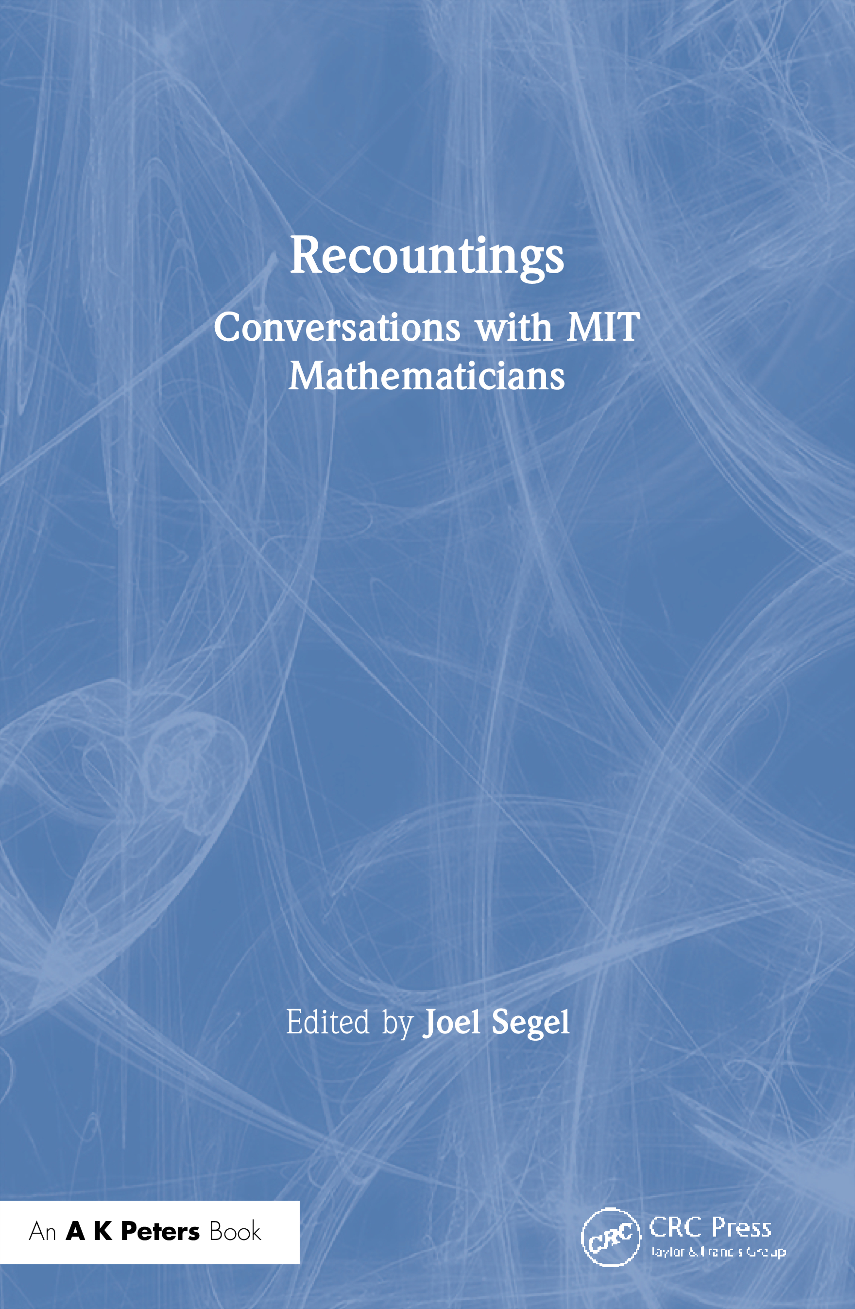 Recountings: Conversations with MIT Mathematicians, 1st Edition (Paperback) book cover