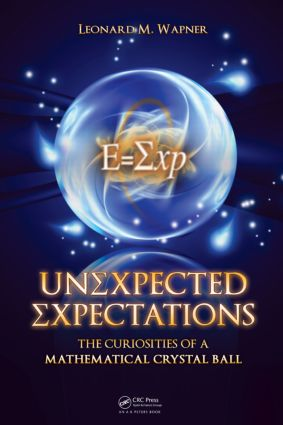 Unexpected Expectations: The Curiosities of a Mathematical Crystal Ball (Hardback) book cover