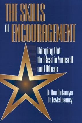 Skills of Encouragement: Bringing Out the Best in Yourself and Others, 1st Edition (Paperback) book cover