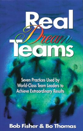 Real Dream Teams: Seven Practices Used by World-Class Team Leaders to Achieve Extraordinary Results (Hardback) book cover