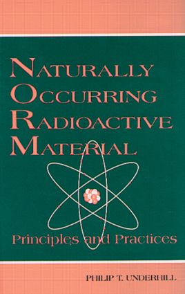 Naturally Occurring Radioactive Materials: Principles and Practices, 1st Edition (Hardback) book cover