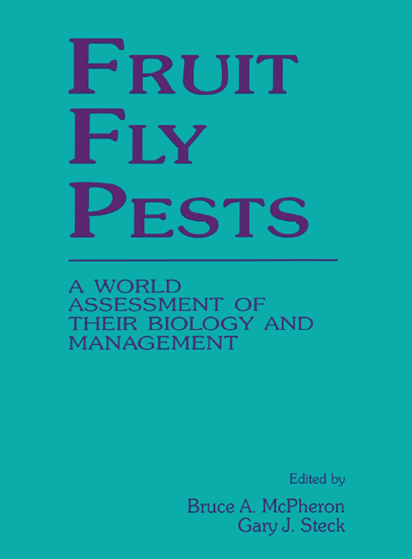 Fruit Fly Pests: A World Assessment of Their Biology and Management, 1st Edition (Hardback) book cover