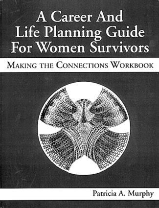A Career and Life Planning Guide for Women Survivors: