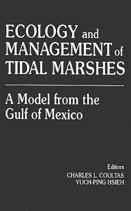 Ecology and Management of Tidal MarshesA Model from the Gulf of Mexico: 1st Edition (Hardback) book cover
