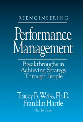 Reengineering Performance Management Breakthroughs in Achieving Strategy Through People: 1st Edition (Hardback) book cover
