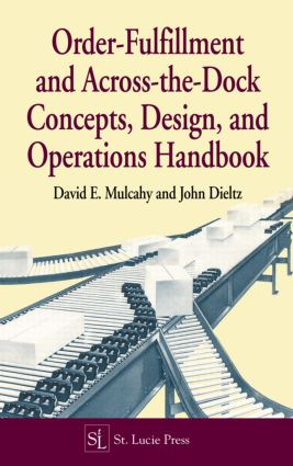 Order-Fulfillment and Across-the-Dock Concepts, Design, and Operations Handbook: 1st Edition (Hardback) book cover