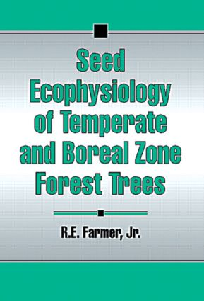 Seed Ecophysiology of Temperate and Boreal Zone Forest Trees: 1st Edition (Hardback) book cover