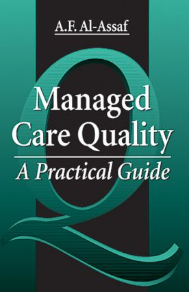 Managed Care Quality: A Practical Guide, 1st Edition (Hardback) book cover
