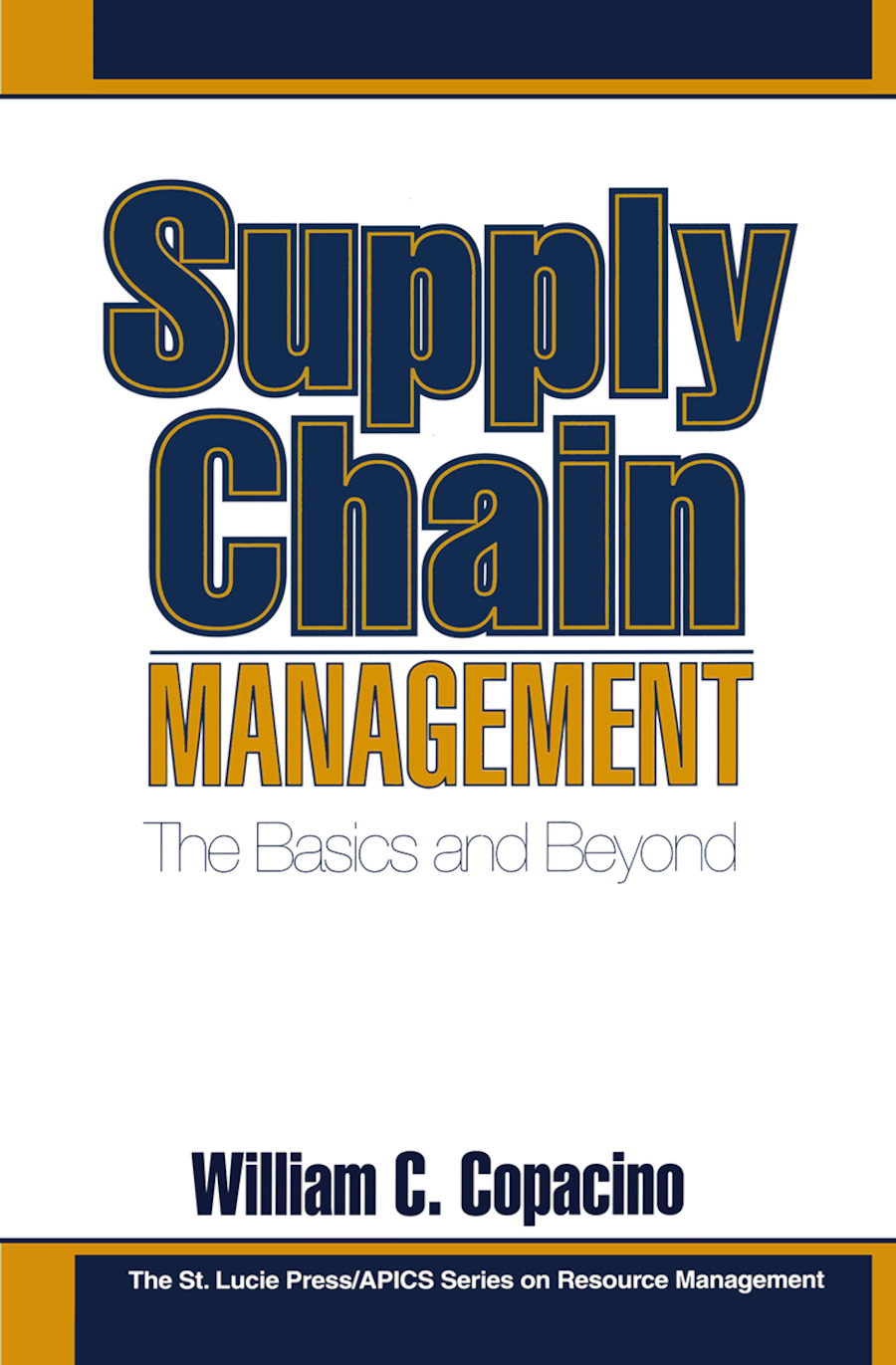 Supply Chain Management: The Basics and Beyond, 1st Edition (Hardback) book cover