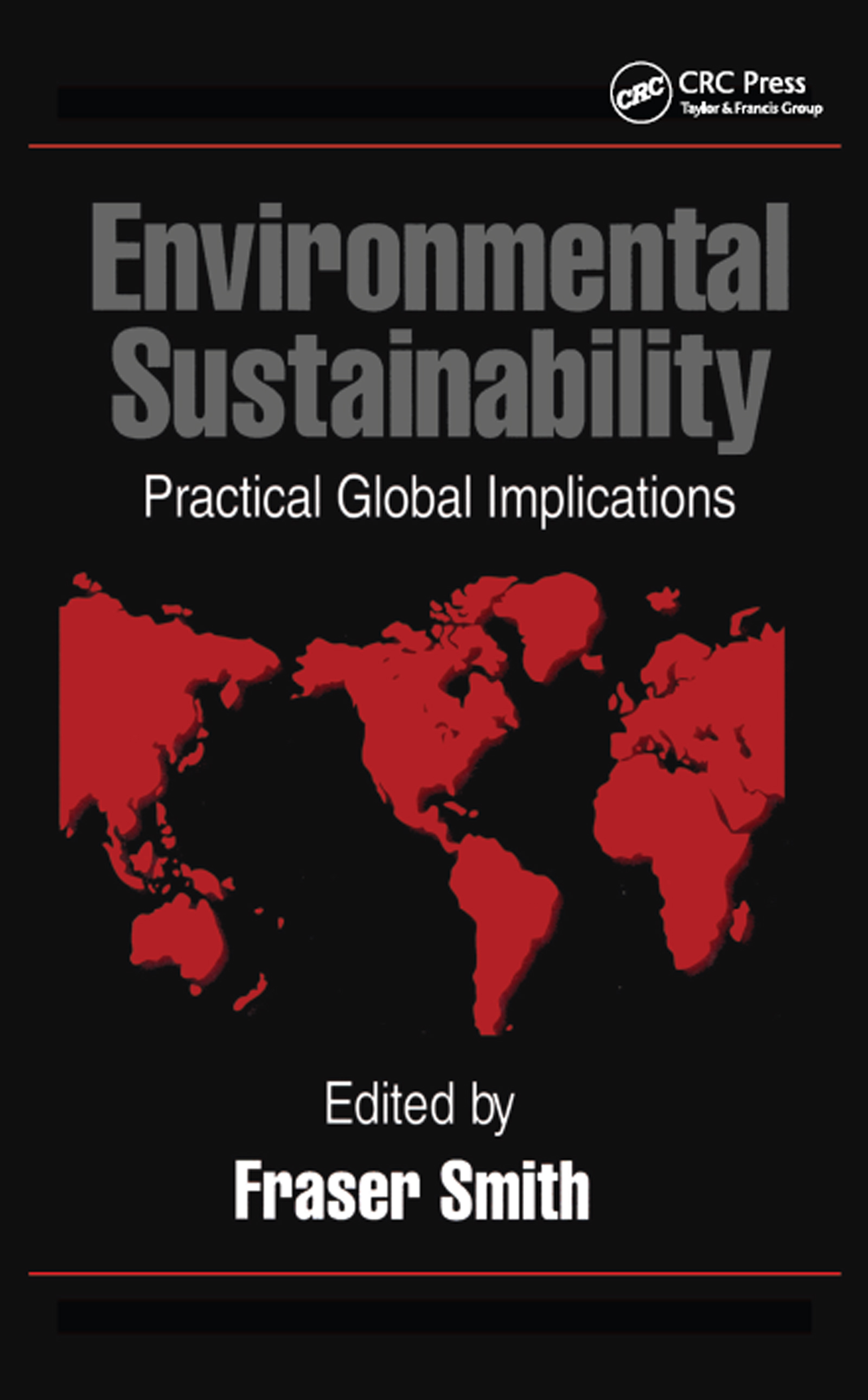 Environmental Sustainability: Practical Global Applications, 1st Edition (Hardback) book cover