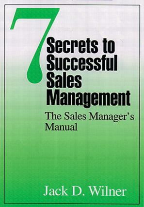 7 Secrets to Successful Sales Management: The Sales Manager's Manual, 1st Edition (Hardback) book cover