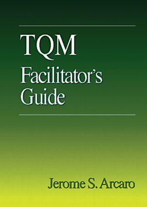 TQM Facilitator's Guide: 1st Edition (Paperback) book cover