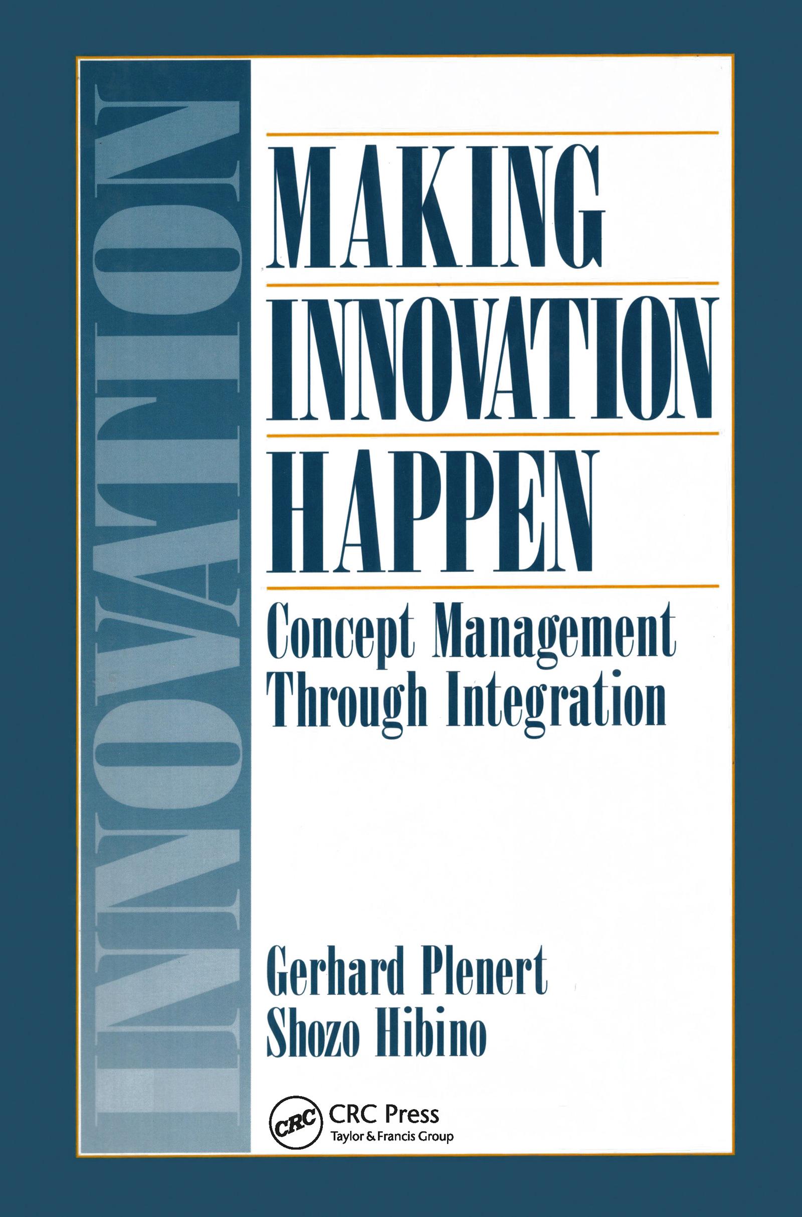 Making Innovation Happen: Concept Management Through Integration, 1st Edition (Hardback) book cover