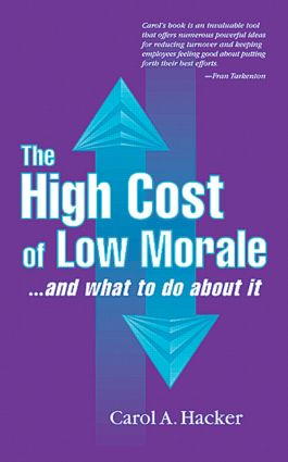 The High Cost of Low Morale...and what to do about it: 1st Edition (Paperback) book cover