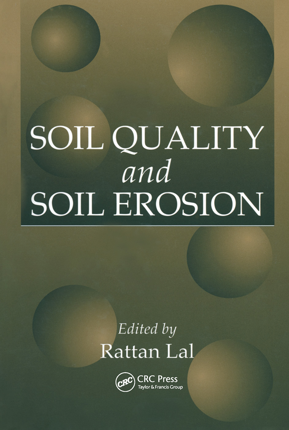 Soil Quality and Soil Erosion: 1st Edition (Hardback) book cover