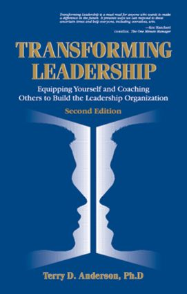 Transforming Leadership: Equipping Yourself and Coaching Others to Build the Leadership Organization, Second Edition, 1st Edition (Hardback) book cover