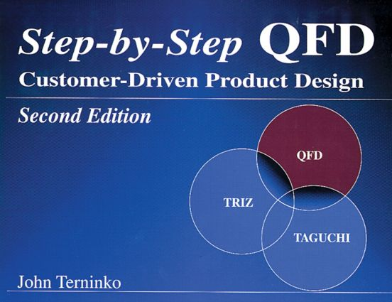 Step-by-Step QFD: Customer-Driven Product Design, Second Edition, 2nd Edition (Paperback) book cover