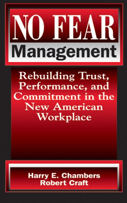 No Fear Management: Rebuilding Trust, Performance and Commitment in the New American Workplace, 1st Edition (Hardback) book cover
