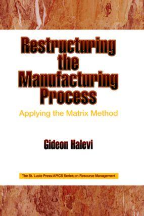 Restructuring the Manufacturing Process Applying the Matrix Method: 1st Edition (Hardback) book cover