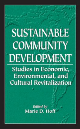 Sustainable Community Development: Studies in Economic, Environmental, and Cultural Revitalization, 1st Edition (Hardback) book cover
