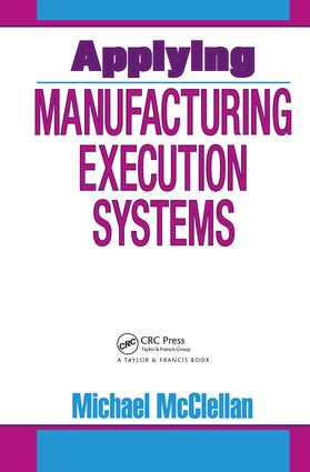 Applying Manufacturing Execution Systems: 1st Edition (Hardback) book cover