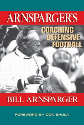 Arnsparger's Coaching Defensive Football: 1st Edition (Hardback) book cover