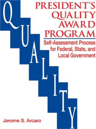 The Presidents Quality Award Program Self-Assessment Process for Federal, State and Local Government: 1st Edition (Hardback) book cover