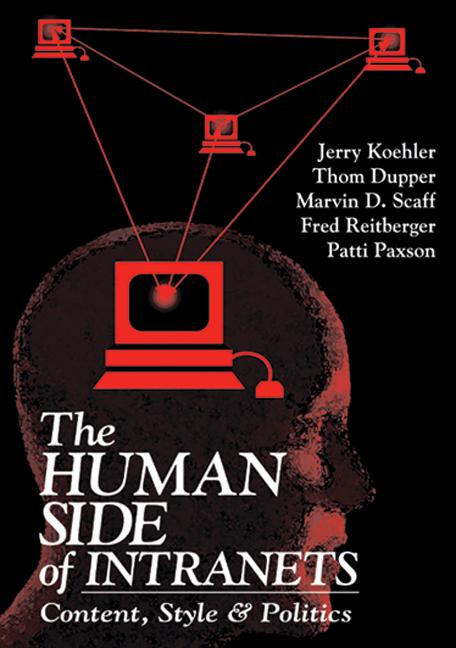 The Human Side of Intranets: Content, Style, and Politics, 1st Edition (Paperback) book cover