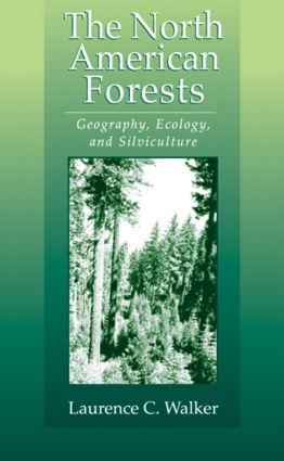 The North American Forests: Geography, Ecology, and Silviculture, 1st Edition (Hardback) book cover