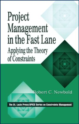 Project Management in the Fast Lane: Applying the Theory of Constraints book cover