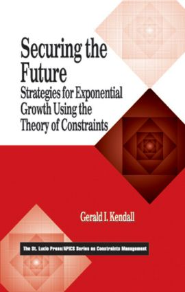 Securing the Future: Strategies for Exponential Growth Using the Theory of Constraints book cover