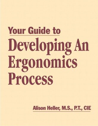 Your Guide to Developing an Ergonomics Process: 1st Edition (Hardback) book cover