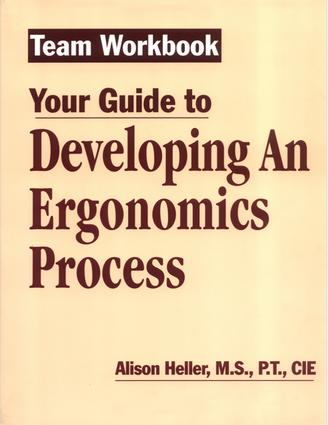 Team Workbook-Your Guide To Developing An Ergonomics Process: 1st Edition (Paperback) book cover