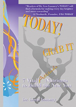 Today! Grab It: 7 Vital Attitude Nutrients to Build the New You, 1st Edition (Paperback) book cover