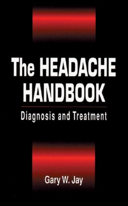 The Headache Handbook: Diagnosis and Treatment, 1st Edition (Hardback) book cover