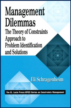 Management Dilemmas: The Theory of Constraints Approach to Problem Identification and Solutions book cover