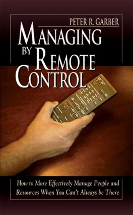 Managing by Remote Control: 1st Edition (Hardback) book cover