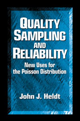 Quality Sampling and Reliability: New Uses for the Poisson Distribution, 1st Edition (Hardback) book cover