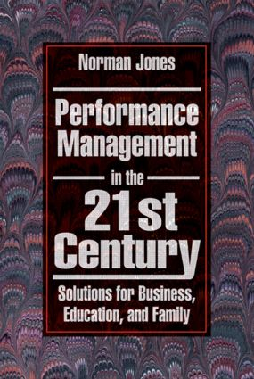 Performance Management in the 21st Century: Solutions for Business, Education, and Family, 1st Edition (Paperback) book cover