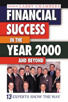Financial Success in the Year 2000 and Beyond: 13 Experts Show the Way, 1st Edition (Hardback) book cover