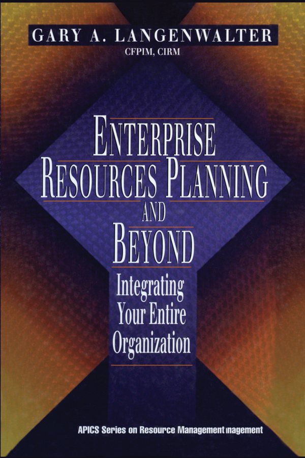 Enterprise Resources Planning and Beyond: Integrating Your Entire Organization, 1st Edition (Hardback) book cover