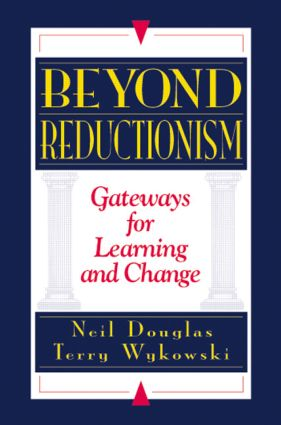 Beyond Reductionism: Gateways for Learning and Change, 1st Edition (Hardback) book cover