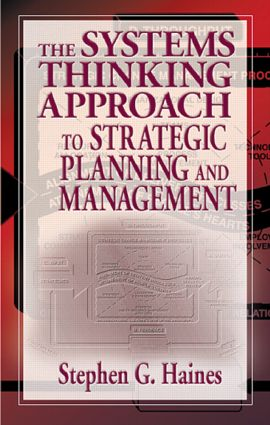 The Systems Thinking Approach to Strategic Planning and Management: 1st Edition (Hardback) book cover