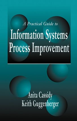 A Practical Guide to Information Systems Process Improvement: 1st Edition (Hardback) book cover
