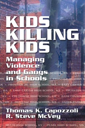 Kids Killing Kids: Managing Violence and Gangs in Schools, 1st Edition (Paperback) book cover