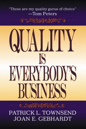 Quality is Everybody's Business: 1st Edition (Hardback) book cover
