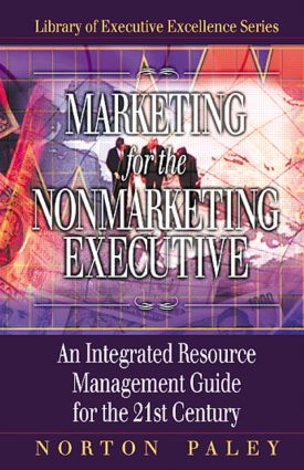 Marketing for the Nonmarketing Executive: An Integrated Resource Management Guide for the 21st Century, 1st Edition (Hardback) book cover