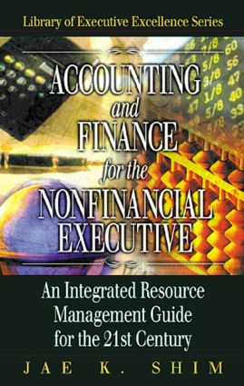 Accounting and Finance for the NonFinancial Executive: An Integrated Resource Management Guide for the 21st Century, 1st Edition (Hardback) book cover